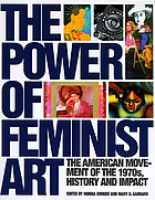 The power of feminist art : the American movement of the 1970s, history and impact