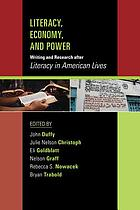 Literacy, economy, and power : writing and research after Literacy in American Lives