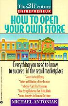 The 21st century entrepreneur: how to open your own store