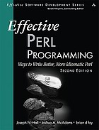 Effective Perl programming : ways to write better, more idiomatic Perl