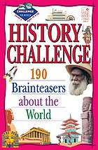 History challenge : 190 brainteasers about the world