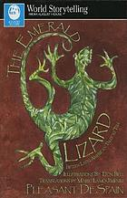 The emerald lizard : fifteen Latin American tales to tell in English and Spanish = La lagartíja esmeralda : quince cuentos tradicionales latinoamericanos