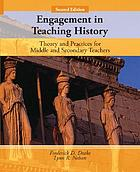 Engagement in teaching history : theory and practices for middle and secondary teachers
