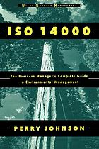 ISO 14000 : the business manager's complete guide to environmental management