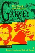 Garvey : his work and impact