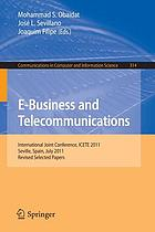 E-business and telecommunications : International Joint Conference, ICETE 2011, Seville, Spain, July 18-21, 2011 : Revised selected papers