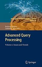 Advanced query processing. / Volume 1, Issues and trends