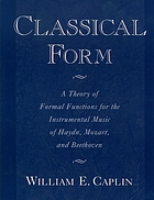 Classical form : a theory of formal functions for the instrumental music of Haydn, Mozart, and Beethoven