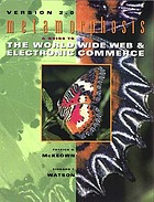 Metamorphosis : a guide to the World Wide Web & electronic commerce, version 2.0