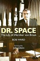 Dr. Space : the life of Wernher von Braun