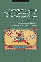 Combatants of Muslim origin in European armies in the twentieth century : far from jihad