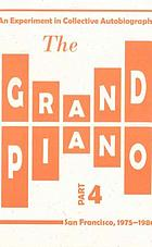 The grand piano. Part 4, An experiment in collective autobiography : San Francisco, 1975-1980.
