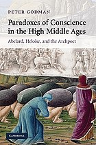 Paradoxes of conscience in the High Middle Ages : Abelard, Heloise, and the archpoet