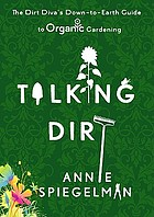 Talking dirt : the dirt diva's down-to-earth guide to organic gardening