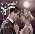 Sentimental journey. : Vol. 4 (1954-1959) pop vocal classics.