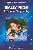 Sally Ride : a space biography