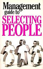 The management guide to selecting people
