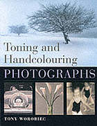 Toning and hand colouring photographs