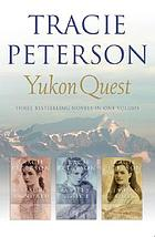 Yukon quest : [three bestselling novels in one volume]