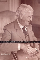 The education of John Dewey : a biography