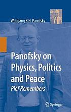Panofsky on physics, politics and peace : pief remembers