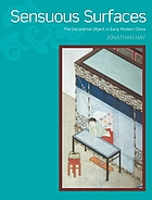 Sensuous surfaces : the decorative object in early modern China