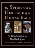 The spiritual heritage of the human race : an introduction to the world's religions