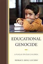Educational genocide : a plague on our children
