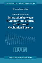 IUTAM Symposium on Interaction between Dynamics and Control in Advanced Mechanical Systems : Proceedings of the IUTAM Symposium held in Eindhoven, the Netherlands, 21-26 April 1996