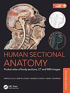 Human sectional anatomy : pocket atlas of body sections, ct and mri.