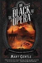 The black opera : a novel of opera, volcanoes, and the mind of God