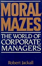 Moral mazes : the world of corporate managers