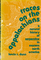 Traces on the Appalachians : a natural history of serpentine in eastern North America