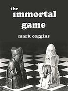 The immortal game