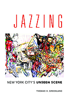 Jazzing : New York City's unseen scene