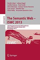 The semantic web-- ISWC 2013 : 12th International Semantic Web Conference, Sydney, NSW, Australia, October 21-25, 2013, Proceedings. Part II