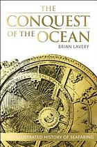 The conquest of the ocean : the illustrated history of seafaring