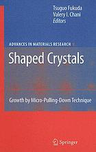 Shaped Crystals : Growth by Micro-Pulling-Down Technique