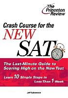 Crash course for the new SAT : the last-minute guide to scoring high