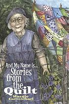 And my name is-- : stories from the quilt
