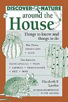 Discover nature around the house : things to know and things to do