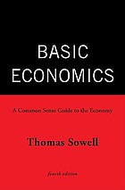 Basic economics : a common sense guide to the economy