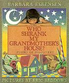 Who shrank my grandmother's house? : poems of discovery