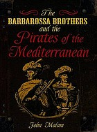 The Barbarossa brothers and pirates of the Mediterranean