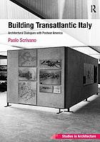 Building transatlantic Italy : architectural dialogues with postwar America