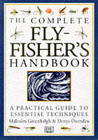 The complete fly-fisher's handbook : the natural foods of trout and grayling and their artificial imitations