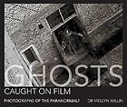 Ghosts caught on film : photographs of the paranormal