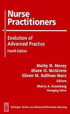 Nurse practitioners : evolution of advanced practice