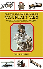 Firearms, traps & tools of the mountain men
