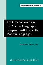 The order of words in the ancient languages compared with that of the modern languages